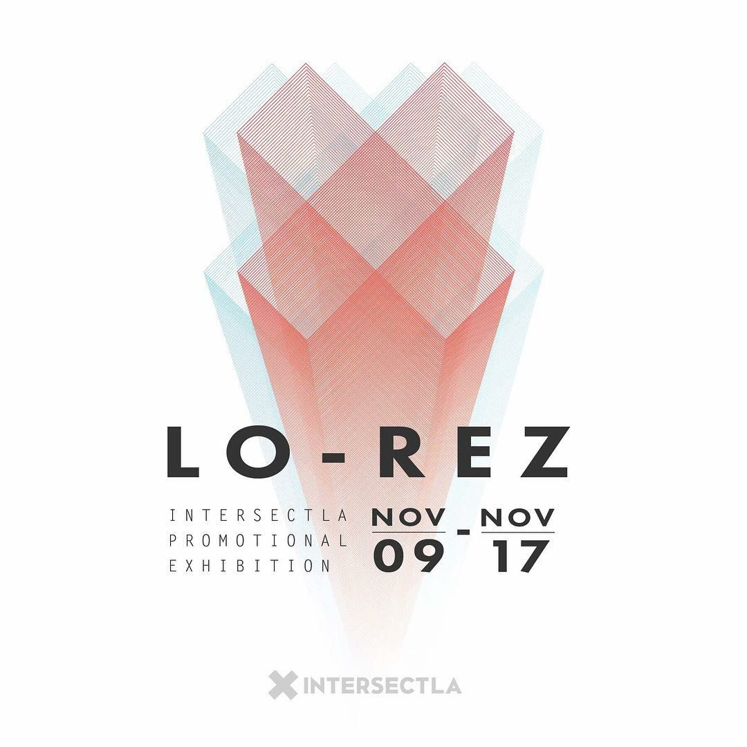 IntersectLA Lo-Rez Exhbition